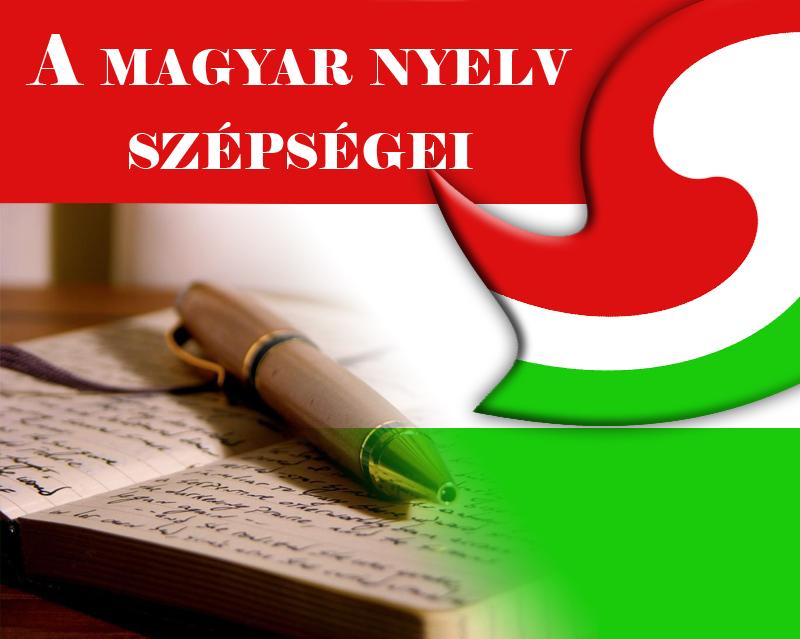 magyar nyelv szépségei