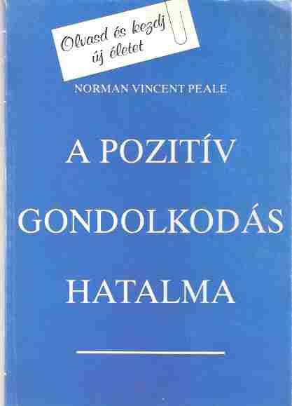 Norman Vincent Peale Pozitív gondolkodás