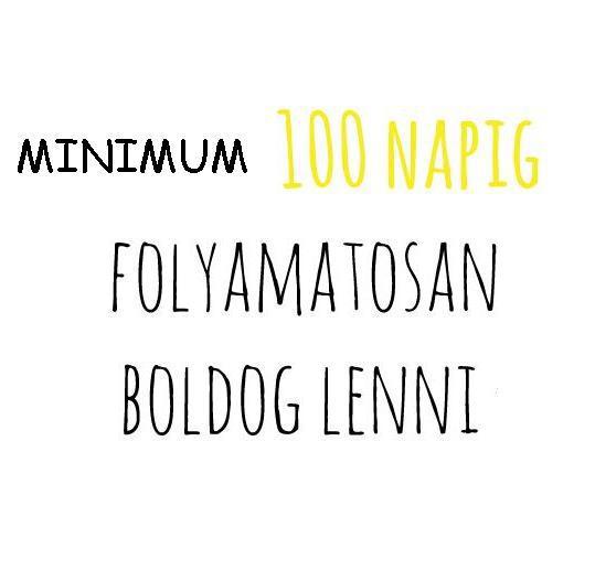 minimum 100 boldog nap